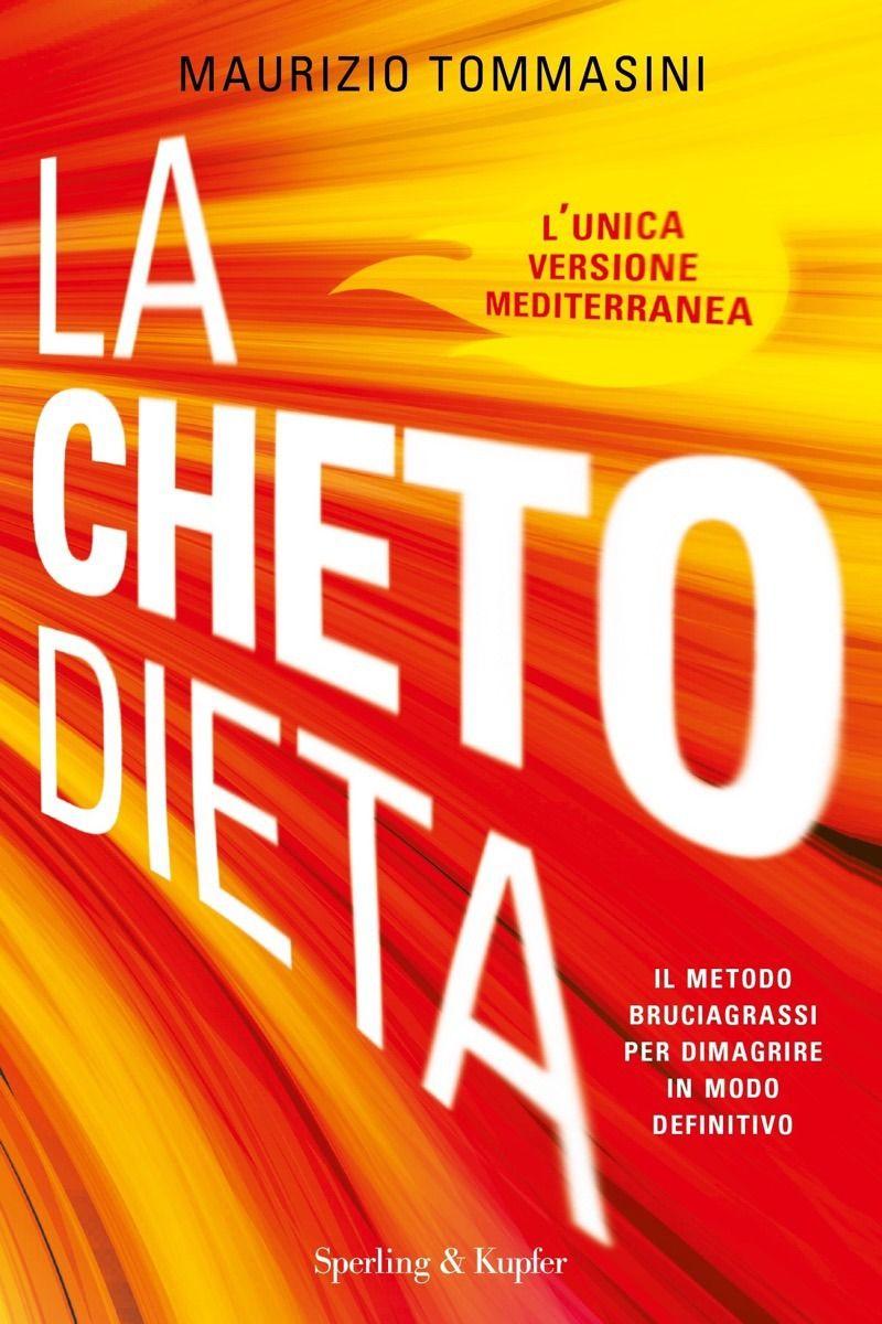 La chetodieta L'unico modello di dieta chetogenica mediterranea per la salute, il dimagrimento e lo sport