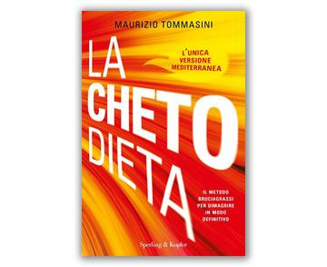 La chetodieta, la dieta chetogenica mediterranea per la salute, il dimagrimento e lo sport