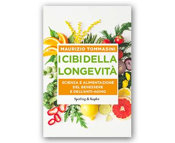 I cibi della longevità, alimentazione e scienza del benessere e dell'anti-aging