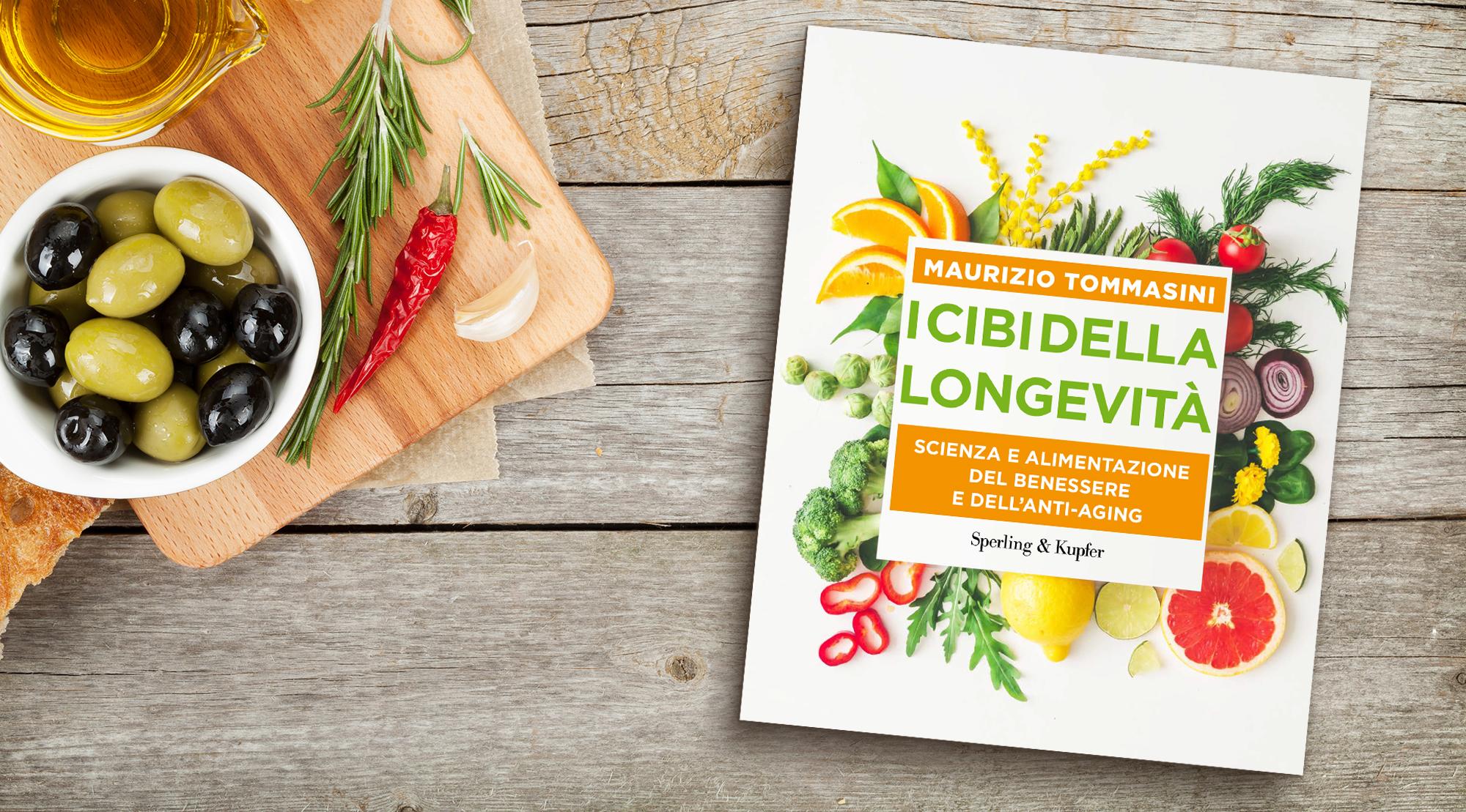 I cibi della longevità Scienza e alimentazione del benessere, dell'invecchiamento e dell'anti-aging